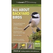 All About Backyard Birds: Eastern & Central North America by Laura Erickson