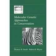 Molecular Genetic Approaches in Conservation by Thomas B. Smith