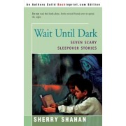 Wait Until Dark by Sherry Shahan