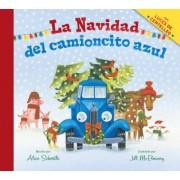 La Navidad del Camioncito Azul (Little Blue Truck's Christmas Spanish Edition) by Alice Schertle