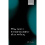 Why There Is Something Rather Than Nothing by Bede Rundle
