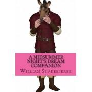 A Midsummer Night's Dream Companion by William Shakespeare