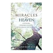 Miracles from Heaven: A Little Girl Her Journey to Heaven and Her Amazing Story of Healing