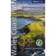 Llyn Peninsula: Wales Coast Path Official Guide by Carl Rogers