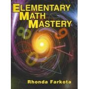 Elementary Math Mastery by Rhonda Farkota