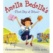 Amelia Bedelia's First Day of School by Herman Parish
