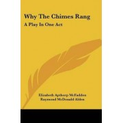 Why the Chimes Rang by Elizabeth Apthorp McFadden