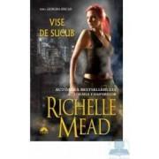 Vise de sucub - Richelle Mead