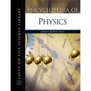 Encyclopedia of Physics by Joe Rosen