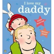 I Love My Daddy by Giles Andreae