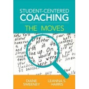 Student-Centered Coaching: The Moves by Diane Sweeney