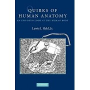 Quirks of Human Anatomy by Jr. Lewis I. Held
