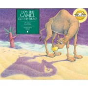 How the Camel Got His Hump by Rudyard Kipling