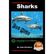Sharks - For Kids - Amazing Animal Books for Young Readers by John Davidson