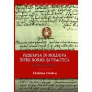 Pedeapsa în Moldova între normă şi practică. Studii şi documente