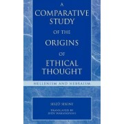 A Comparative Study of the Origins of Ethical Thought by Seizo Sekine