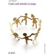 Cada cual atienda su juego / Each one can Attend to their Play by Ana Pelegrin