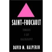 Saint Foucault by David M. Halperin