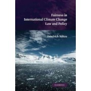 Fairness in International Climate Change Law and Policy by Friedrich Soltau