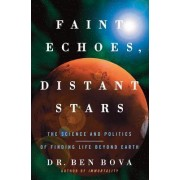 Faint Echoes, Distant Stars by Dr Ben Bova