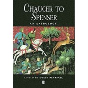 Chaucer to Spenser: An Anthology of Writing in English, 1375-1575 by Derek Pearsall