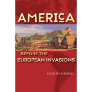 America Before the European Invasions by Alice Beck Kehoe