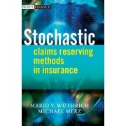 Stochastic Claims Reserving Methods in Insurance by Mario Valentin Wuthrich