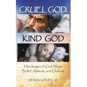 Cruel God, Kind God by Zenon Lotufo