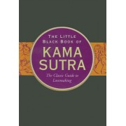 The Little Black Book of Kama Sutra: The Classic Guide to Lovemaking