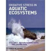 Oxidative Stress in Aquatic Ecosystems by Doris Abele