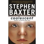 Coalescent: Destiny's Children Book One by Stephen Baxter