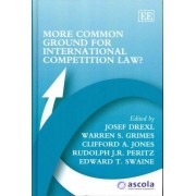 More Common Ground for International Competition Law? by Josef Drexl