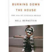 Burning Down the House by Nell Bernstein