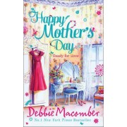 Happy Mother's Day by Debbie Macomber
