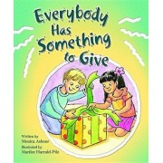 Everybody Has Something to Give by Monica Ashour