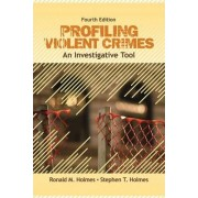 Profiling Violent Crimes by Ronald M. Holmes