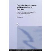 Capitalist Development and Economism in East Asia by Kui-Wai Li