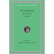 Moralia: v. 10 by Plutarch
