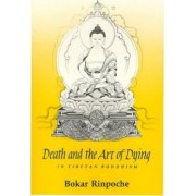 Death and the Art of Dying in Tibetan Buddhism by Bokar Rinpoche