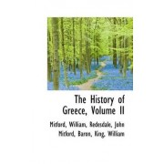 The History of Greece, Volume II by Mitford William