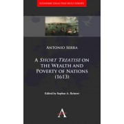 A 'Short Treatise' on the Wealth and Poverty of Nations (1613) by Antonio Serra