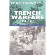 Trench Warfare, 1914-18 by Tony Ashworth