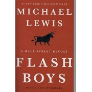 Michael Lewis Flash Boys: A Wall Street Revolt