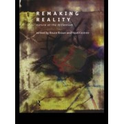 Remaking Reality by Bruce Braun