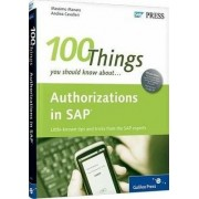 100 Things You Should Know About Authorizations in SAP by Massimo Manara