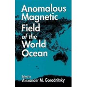 Anomalous Magnetic Field of the World Ocean by Alexander M. Gorodnitsky