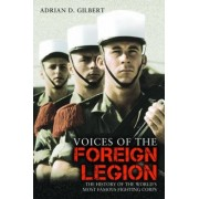 Voices of the Foreign Legion by Adrian D Gilbert