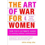 The Art of War for Women: Sun Tzu's Ultimate Guide to Winning Without Confrontation