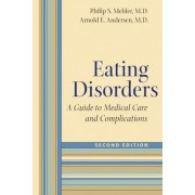 Eating Disorders by Philip S. Mehler