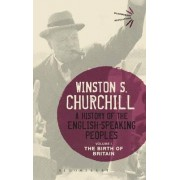 A History of the English-Speaking Peoples: Volume I by Sir Winston S. Churchill